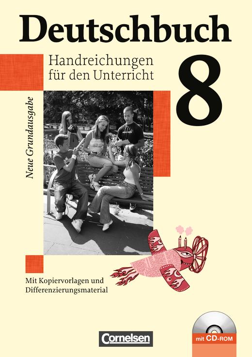 Deutschbuch - Handreichungen für den Unterricht, Kopiervorlagen und CD-ROM - 8. Schuljahr