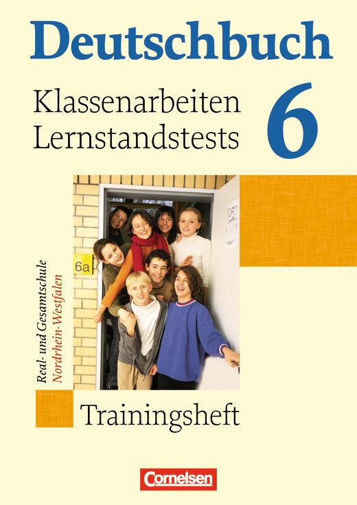 Deutschbuch - Klassenarbeiten, Lernstandstests - Nordrhein-Westfalen - Trainingsheft mit eingelegten Lösungen - 6. Schuljahr