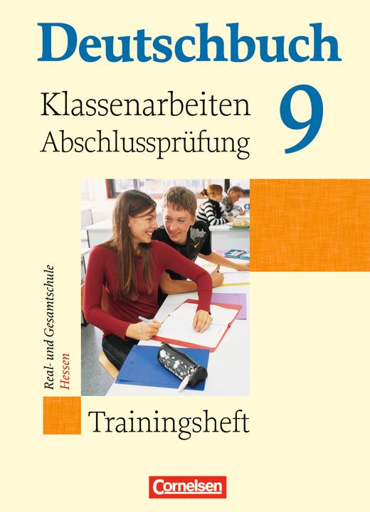 Deutschbuch - Klassenarbeiten, Abschlussprüfung - Hessen - Trainingsheft mit eingelegten Lösungen - 9. Schuljahr