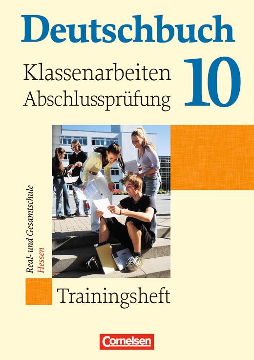 Deutschbuch - Klassenarbeiten, Abschlussprüfung - Hessen - Trainingsheft mit eingelegten Lösungen - 10. Schuljahr