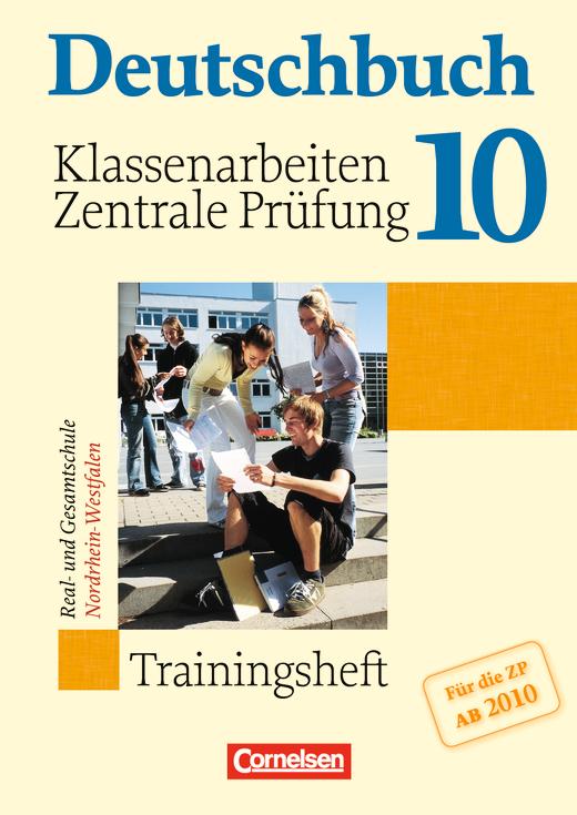 Deutschbuch - Klassenarbeiten, zentrale Prüfung - Nordrhein-Westfalen - Trainingsheft mit eingelegten Lösungen - 10. Schuljahr