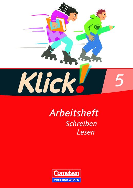 Klick! Deutsch - Schreiben und Lesen - Arbeitsheft mit Lösungen - 5. Schuljahr
