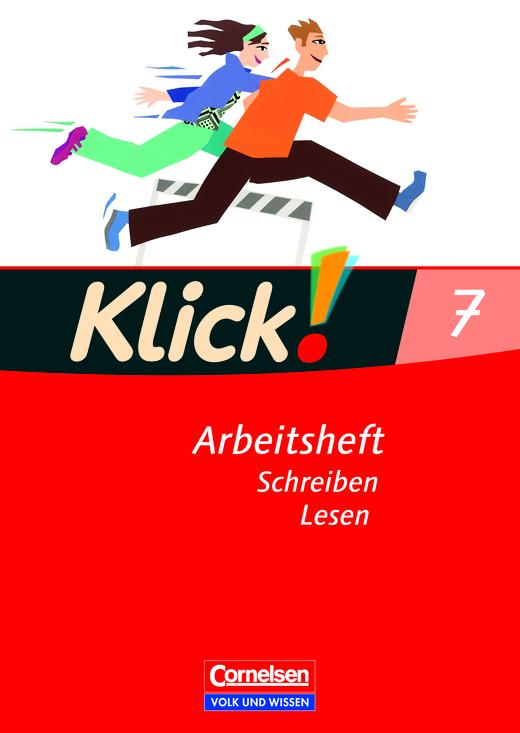 Klick! Deutsch - Schreiben und Lesen - Arbeitsheft mit Lösungen - 7. Schuljahr