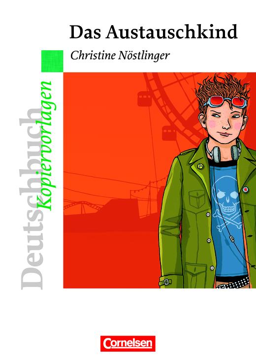 Deutschbuch - Ideen zur Jugendliteratur - Das Austauschkind - Empfohlen für das 6. Schuljahr - Kopiervorlagen