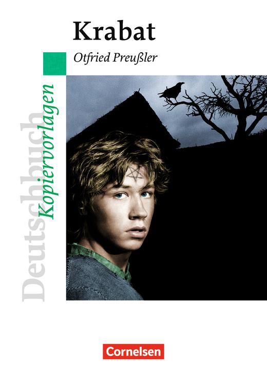 Deutschbuch - Ideen zur Jugendliteratur - Krabat - Empfohlen für das 5./6. Schuljahr - Kopiervorlagen