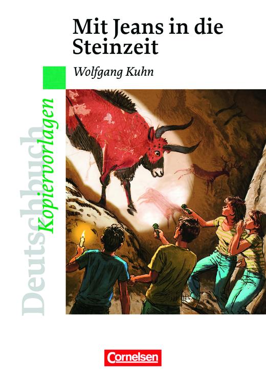 Deutschbuch - Ideen zur Jugendliteratur - Mit Jeans in die Steinzeit - Empfohlen für das 5./6. Schuljahr - Kopiervorlagen