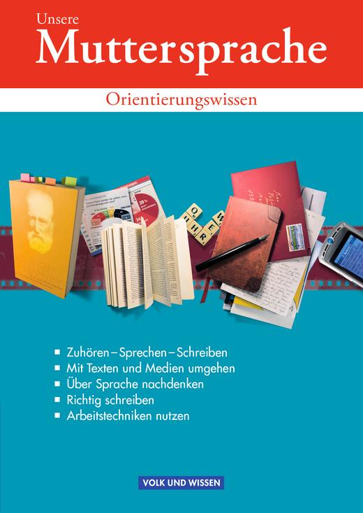Unsere Muttersprache - Orientierungswissen - Schülerbuch - 5.-10. Schuljahr