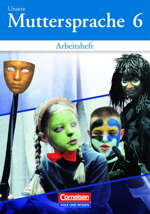 Unsere Muttersprache - Arbeitsheft (vierfarbig) - 6. Schuljahr