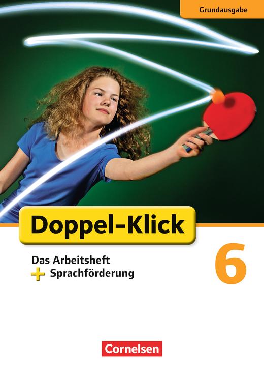 Doppel-Klick - Das Arbeitsheft plus Sprachförderung - 6. Schuljahr