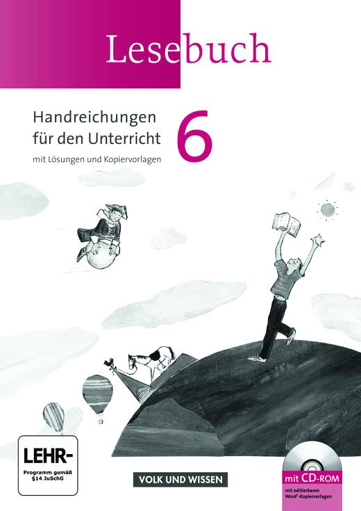 Lesebuch - Handreichungen für den Unterricht mit CD-ROM - 6. Schuljahr
