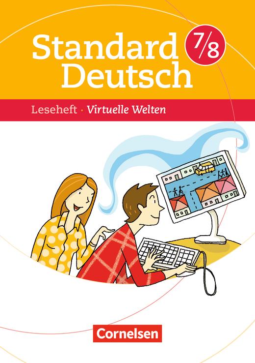 Standard Deutsch - Virtuelle Welten - Leseheft mit Lösungen - 7./8. Schuljahr