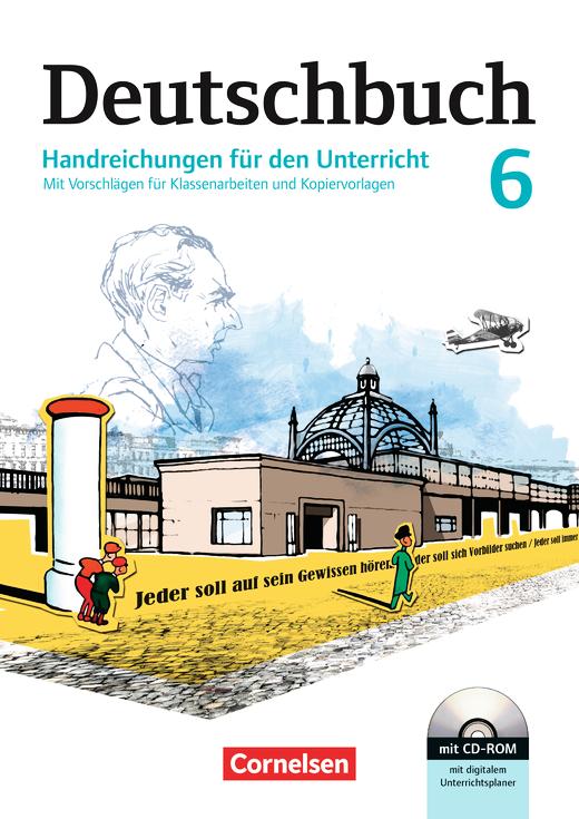 Deutschbuch Gymnasium - Handreichungen für den Unterricht, Kopiervorlagen und CD-ROM - 6. Schuljahr