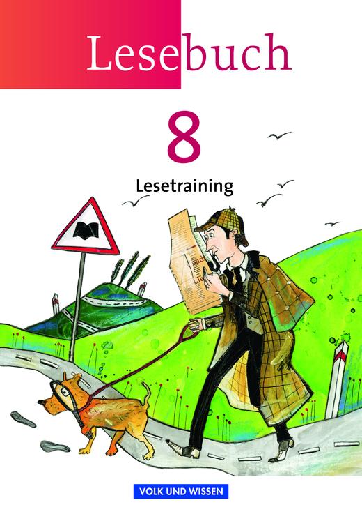 Lesebuch - Lesetraining - Arbeitsheft - 8. Schuljahr