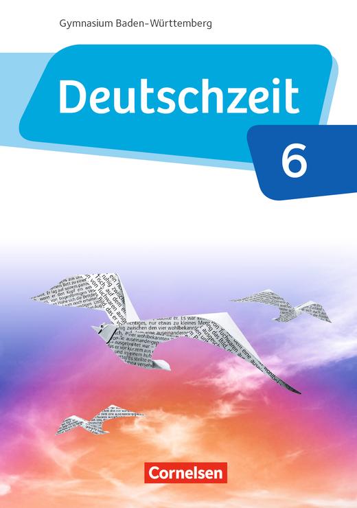 Deutschzeit - Schülerbuch - Band 6: 10. Schuljahr