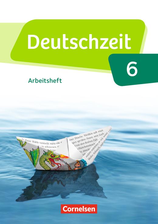 Deutschzeit - Arbeitsheft mit Lösungen - 6. Schuljahr