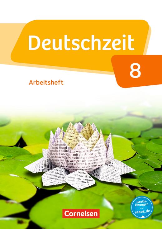 Deutschzeit - Arbeitsheft mit Lösungen - 8. Schuljahr