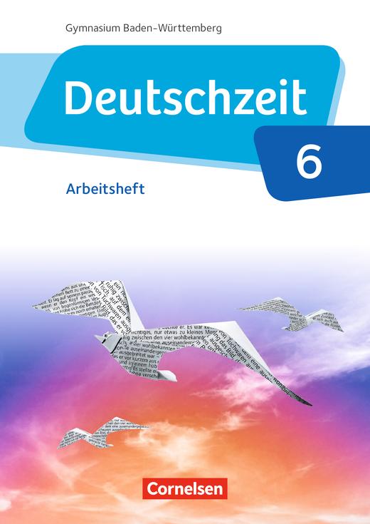 Deutschzeit - Arbeitsheft mit Lösungen - Band 6: 10. Schuljahr