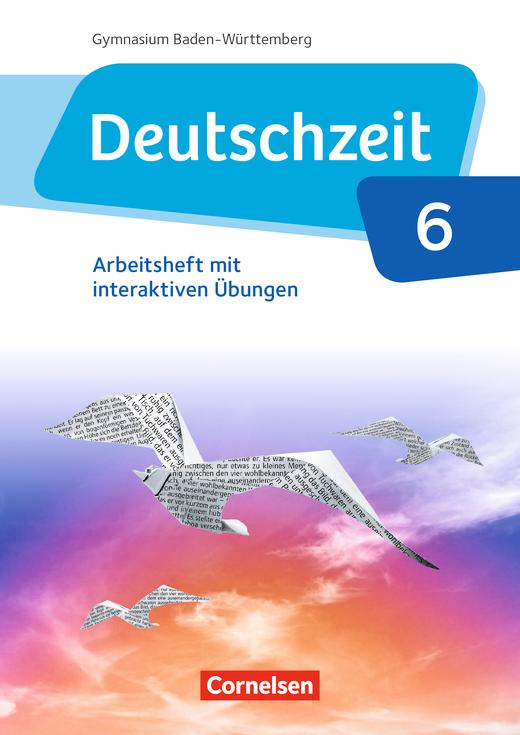 Deutschzeit - Arbeitsheft mit interaktiven Übungen auf scook.de - Band 6: 10. Schuljahr
