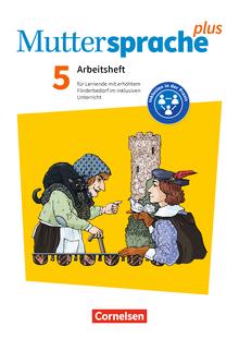 Muttersprache plus - Arbeitsheft für Lernende mit erhöhtem Förderbedarf im inklusiven Unterricht - Arbeitsheft mit Lösungen - 5. Schuljahr