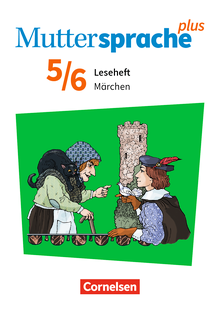 Muttersprache plus - Märchen - Leseheft - 5./6. Schuljahr