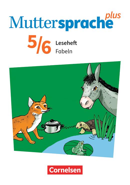 Muttersprache plus - Fabeln - Leseheft - 5./6. Schuljahr