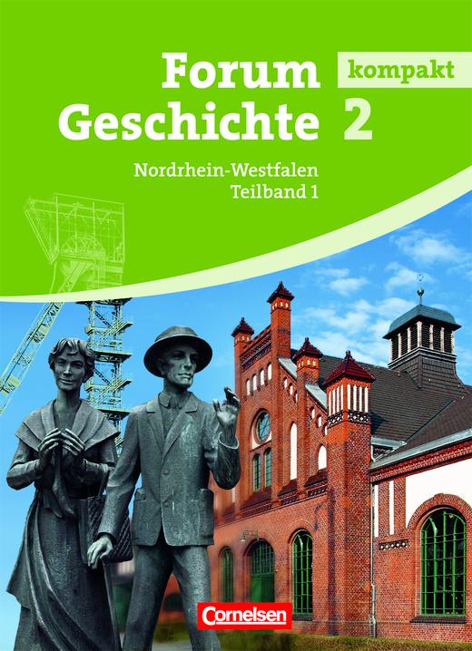 Forum Geschichte kompakt - Von der Frühen Neuzeit bis zum Ersten Weltkrieg - Schülerbuch - Band 2.1