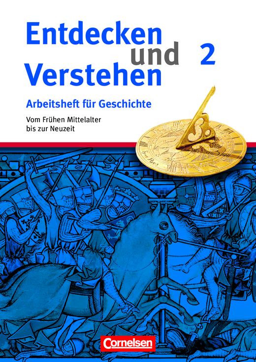 Entdecken und verstehen - Vom Frühen Mittelalter bis zur Frühen Neuzeit - Arbeitsheft mit Lösungsheft - Heft 2