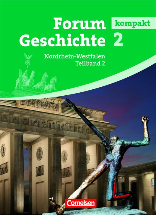 Forum Geschichte kompakt - Vom Ende des Ersten Weltkriegs bis zur Gegenwart - Schülerbuch - Band 2.2