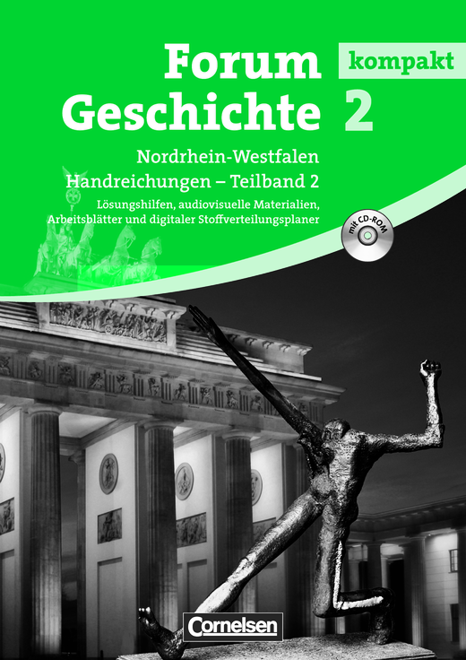 Forum Geschichte kompakt - Vom Ende des Ersten Weltkriegs bis zur Gegenwart - Handreichungen für den Unterricht mit CD-ROM - Band 2.2
