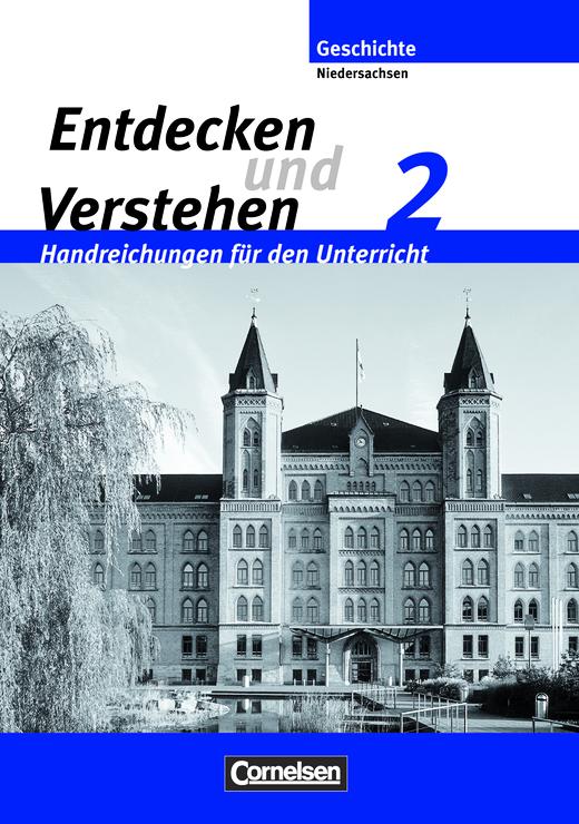 Entdecken und verstehen - Von der Reformation bis zur Weimarer Republik - Handreichungen für den Unterricht - Band 2: 7./8. Schuljahr