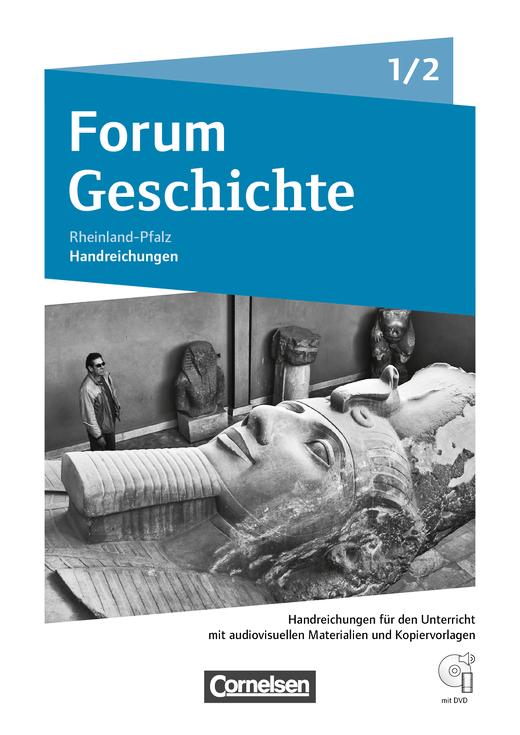 Forum Geschichte - Neue Ausgabe - Von der Vorgeschichte bis zur Reichsgründung 1871 - Handreichungen für den Unterricht, Kopiervorlagen und CD-ROM - Band 1/2