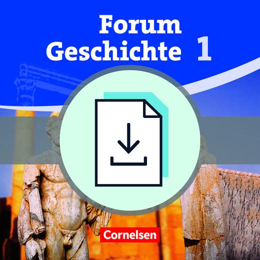 Forum Geschichte - Von der Urgeschichte bis zum antiken Griechenland - Handreichungen für den Unterricht als Download - Band 1