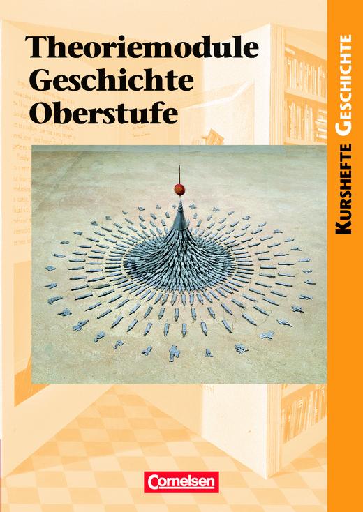 Kurshefte Geschichte - Theoriemodule Geschichte Oberstufe - Schülerbuch
