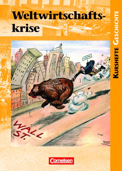 Kurshefte Geschichte - Weltwirtschaftskrise - Die USA und Deutschland im Vergleich - Schülerbuch