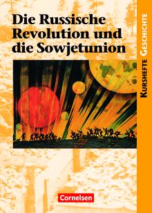 Kurshefte Geschichte - Die Russische Revolution und die Sowjetunion - Schülerbuch