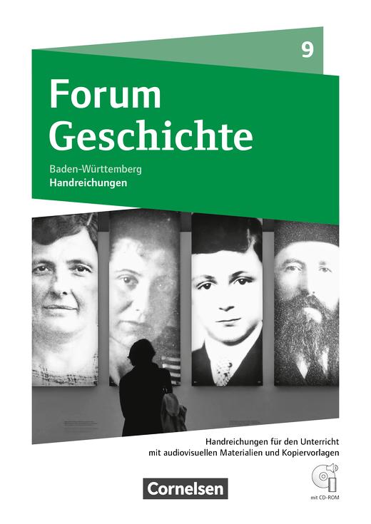 Forum Geschichte - Neue Ausgabe - Von 1933 bis zum Ende des Kalten Krieges - Handreichungen für den Unterricht, Kopiervorlagen und CD-ROM - 9. Schuljahr