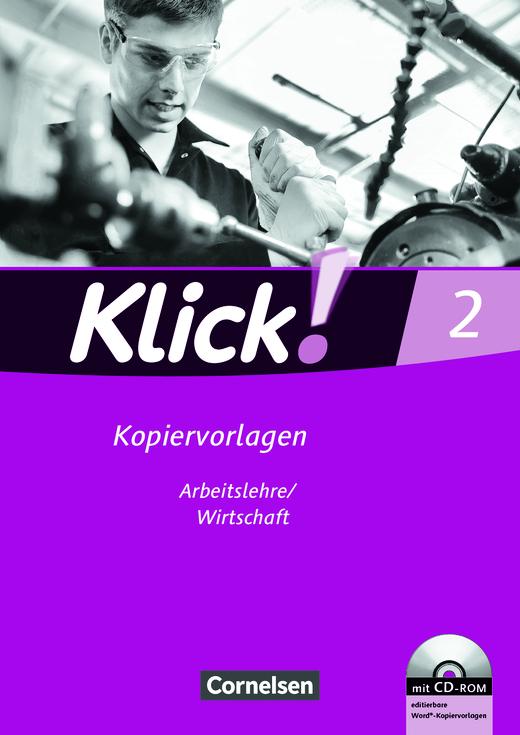 Klick! Arbeitslehre/Wirtschaft - Kopiervorlagen mit CD-ROM - Band 2