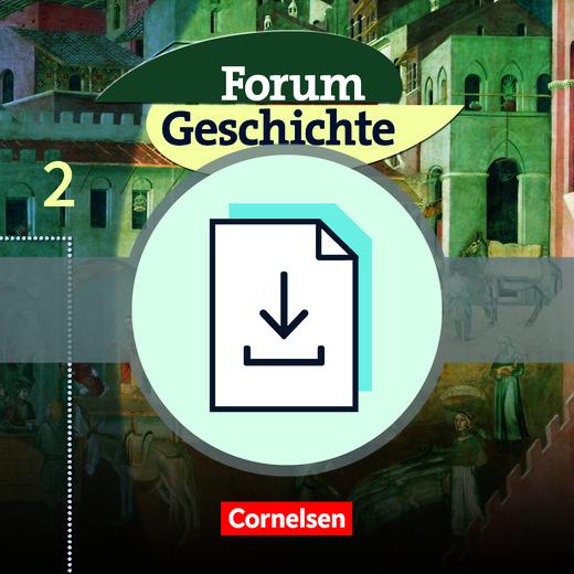 Forum Geschichte - Vom Mittelalter bis zum Absolutismus - Handreichungen für den Unterricht als Download - Band 2: 7. Jahrgangsstufe