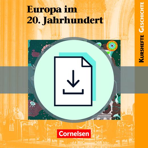 Kurshefte Geschichte - Europa im 20. Jahrhundert - Die europäische Einigungsbewegung und das Europa der Menschen- und Bürgerrechte - Handreichungen für den Unterricht als Download