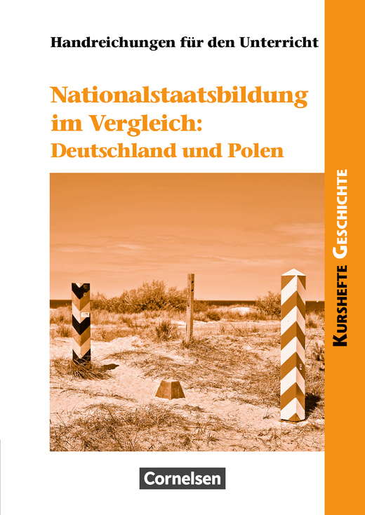 Kurshefte Geschichte - Nationalstaatsbildung im Vergleich: Deutschland und Polen - Handreichungen für den Unterricht