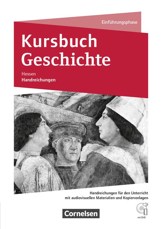 Kursbuch Geschichte - Handreichungen für den Unterricht mit DVD-ROM - Einführungsphase