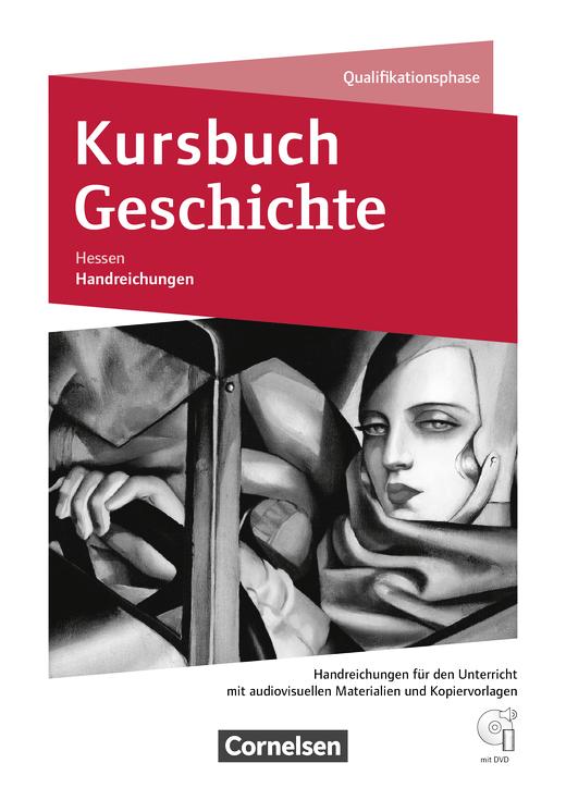Kursbuch Geschichte - Handreichungen für den Unterricht mit DVD-ROM - Qualifikationsphase