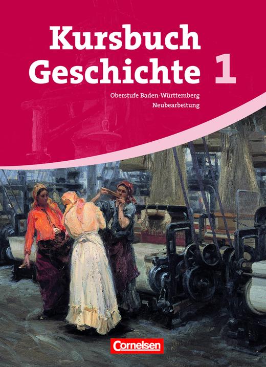 Kursbuch Geschichte - Vom Zeitalter der Revolutionen bis zum Ende des Nationalsozialismus - Schülerbuch - Band 1