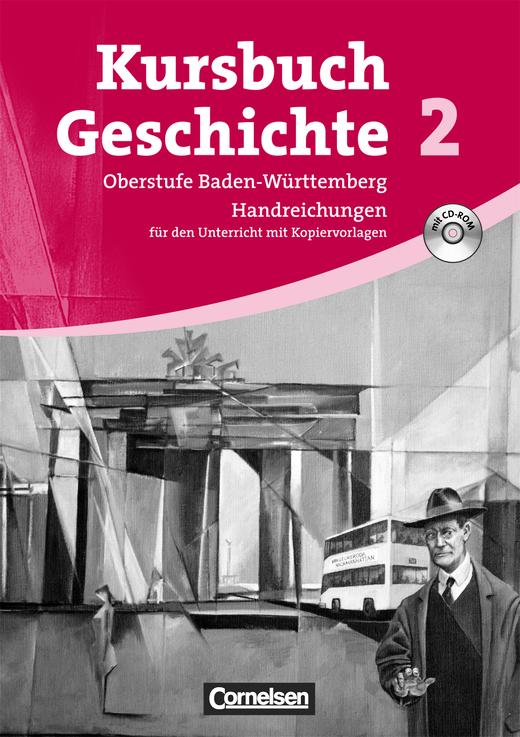 Kursbuch Geschichte - Von 1945 bis zur Gegenwart - Handreichungen für den Unterricht, Kopiervorlagen und CD-ROM - Band 2