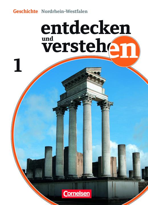 Entdecken und verstehen - Von der Urgeschichte bis zum Mittelalter - Schülerbuch - Band 1: 6. Schuljahr
