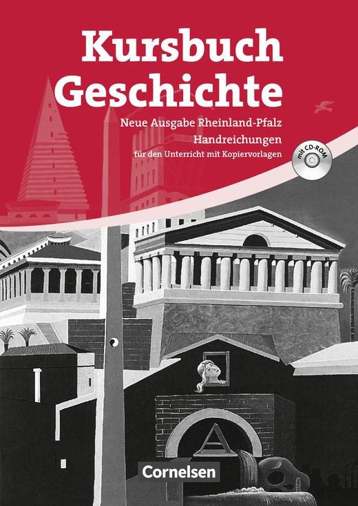 Kursbuch Geschichte - Von der Antike bis zur Gegenwart - Handreichungen für den Unterricht, Kopiervorlagen und CD-ROM