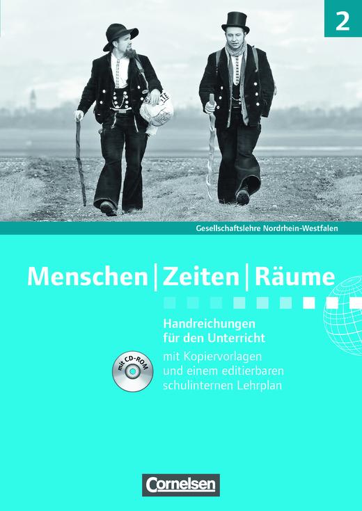 Menschen-Zeiten-Räume - Handreichungen für den Unterricht, Kopiervorlagen und CD-ROM - Band 2: 7./8. Schuljahr