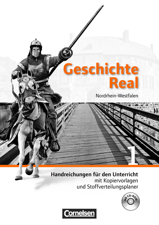 Geschichte Real - Handreichungen für den Unterricht mit CD-ROM - Band 1: 6. Schuljahr