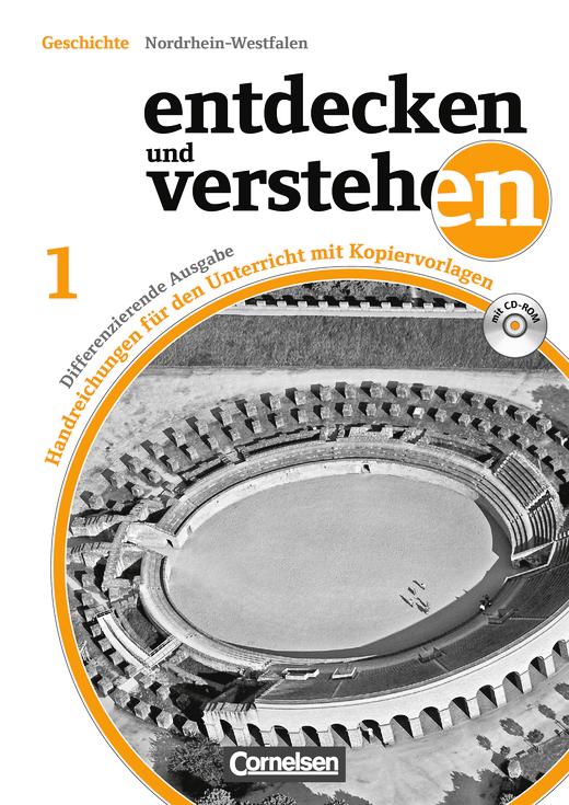 Entdecken und verstehen - Von den Anfängen der Geschichte bis zum Ende des Mittelalters - Handreichungen für den Unterricht, Kopiervorlagen und CD-ROM - Band 1: 5./6. Schuljahr