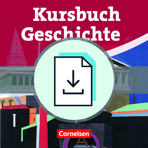 Kursbuch Geschichte - Von der Antike bis zur Gegenwart - Handreichungen und Kopiervorlagen als Download - 10.-12. Schuljahr